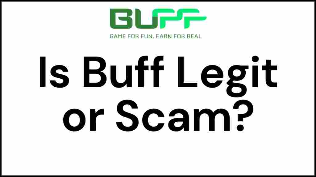Is Buff Legit or Scam? Play Games & Make Money?