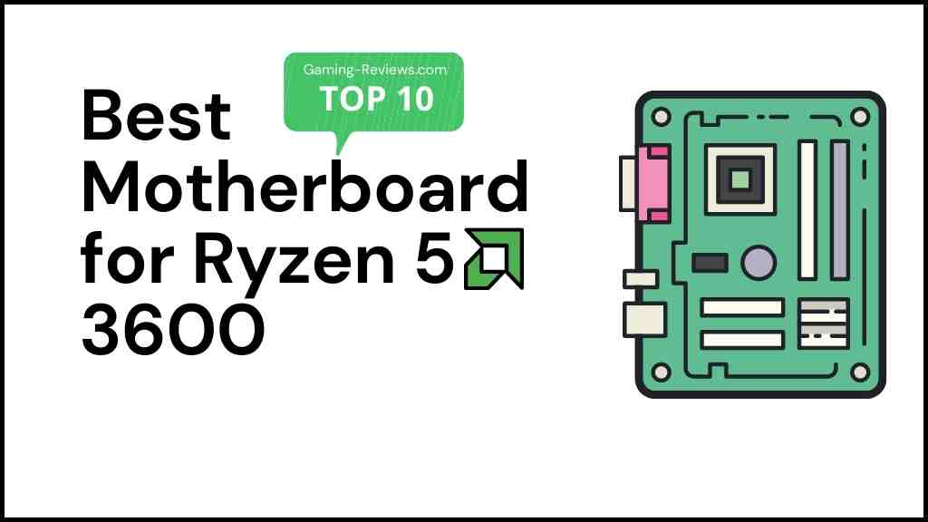 Top 10 Best Motherboard for Ryzen 5 3600 – Review & Buying Guide
